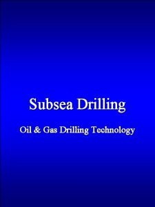 Subsea Drilling Oil Gas Drilling Technology Derrick Drilling