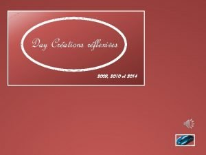 Day Crations rflexives 2009 2010 et 2014 Adresse