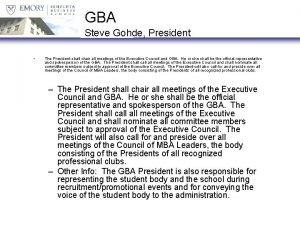 GBA Steve Gohde President The President shall chair