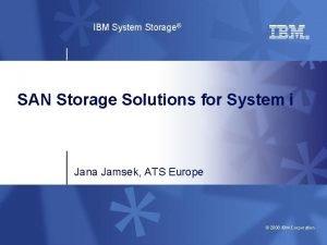 IBM System Storage SAN Storage Solutions for System