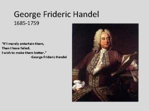 George Frideric Handel 1685 1759 If I merely