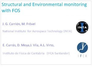 Structural and Environmental monitoring with FOS J G