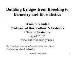 Building Bridges from Breeding to Biometry and Biostatistics