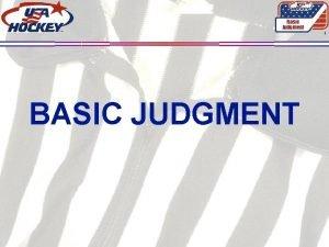 Basic Judgment 1 BASIC JUDGMENT JUDGMENT Basic Judgment