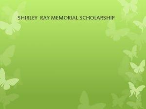 SHIRLEY RAY MEMORIAL SCHOLARSHIP HISTORY Shirley Rays Bio
