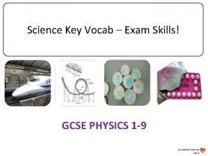 Science Key Vocab Exam Skills GCSE PHYSICS 1