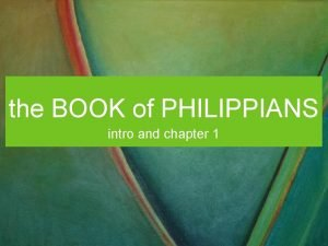 the BOOK of PHILIPPIANS intro and chapter 1