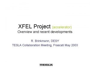 XFEL Project accelerator Overview and recent developments R