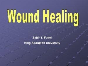 Zahir T Fadel King Abdulaziz University Introduction Wound