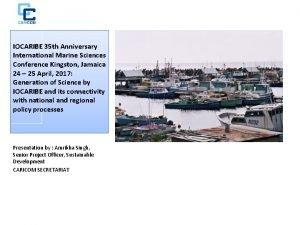 IOCARIBE 35 th Anniversary International Marine Sciences Conference