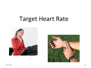 Target Heart Rate 6132015 1 Heart Rate The