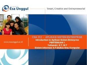 CSA 312 APLIKASI SISTEM ENTERPRISE Introduction to Aplikasi