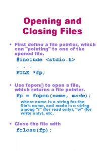 Opening and Closing Files First define a file