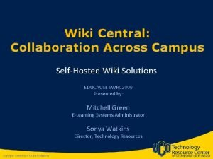 Wiki Central Collaboration Across Campus SelfHosted Wiki Solutions