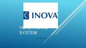 HEALTHCARE SYSTEM Josh Simons OVERVIEW Notforprofit healthcare system