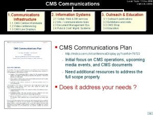CMS Communications 1 Communications Infrastructure 1 1 CMS