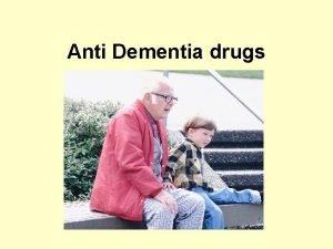 Anti Dementia drugs Antidementia drugs Cholinesterase Inhibitors aka