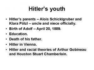 Hitlers youth Hitlers parents Alois Schicklgruber and Klara