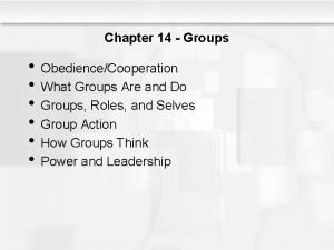 Chapter 14 Groups ObedienceCooperation What Groups Are and