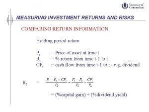 MEASURING INVESTMENT RETURNS AND RISKS COMPARING RETURN INFORMATION
