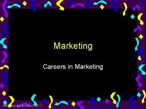 Marketing Careers in Marketing and Business LAP 1