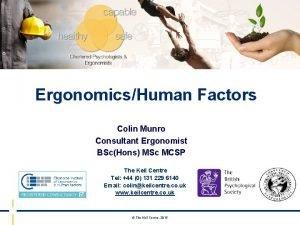 ErgonomicsHuman Factors Colin Munro Consultant Ergonomist BScHons MSc