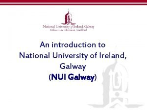 An introduction to National University of Ireland Galway