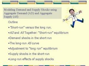 Modeling Demand Supply Shocks using Aggregate Demand AD