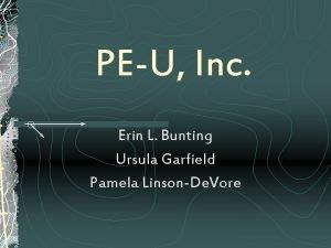 PEU Inc Erin L Bunting Ursula Garfield Pamela