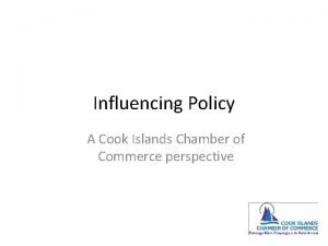 Influencing Policy A Cook Islands Chamber of Commerce