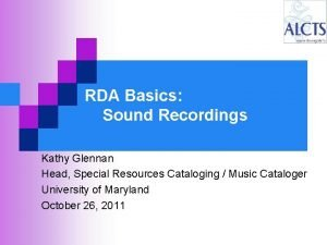 RDA Basics Sound Recordings Kathy Glennan Head Special