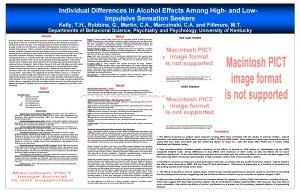 Individual Differences in Alcohol Effects Among High and