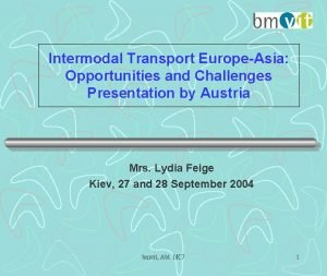 Intermodal Transport EuropeAsia Opportunities and Challenges Presentation by