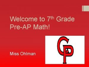 th 7 Welcome to Grade PreAP Math Miss