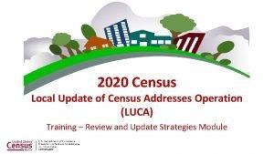 2020 Census Local Update of Census Addresses Operation