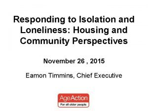 Responding to Isolation and Loneliness Housing and Community