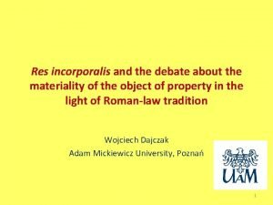 Res incorporalis and the debate about the materiality