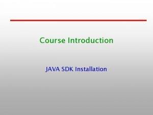 Course Introduction JAVA SDK Installation Java 1991 1995