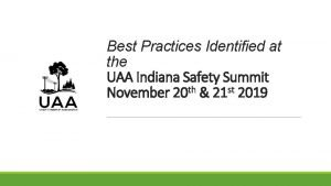 Best Practices Identified at the UAA Indiana Safety