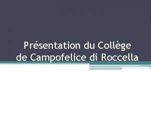 Prsentation du Collge de Campofelice di Roccella Prsentation