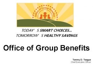 TODAYS SMART CHOICES TOMORROWS HEALTHY SAVINGS Office of