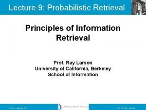Lecture 9 Probabilistic Retrieval Principles of Information Retrieval