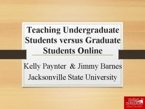 Teaching Undergraduate Students versus Graduate Students Online Kelly