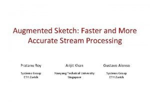 Augmented Sketch Faster and More Accurate Stream Processing