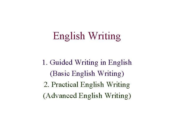 English Writing 1 Guided Writing in English Basic