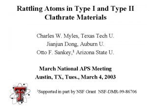 Rattling Atoms in Type I and Type II