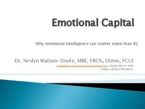 Emotional Capital Why emotional intelligence can matter more