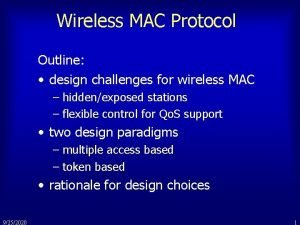 Wireless MAC Protocol Outline design challenges for wireless