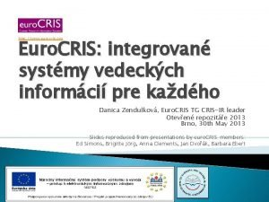 Euro CRIS integrovan systmy vedeckch informci pre kadho