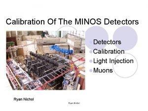 Calibration Of The MINOS Detectors l Calibration l